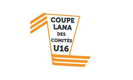 Coupe LANA des Comités U16: une nouveauté 2020!